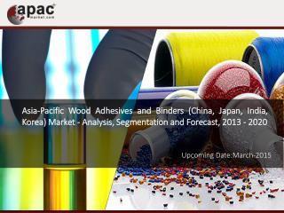 Asia-Pacific Wood Adhesives and Binders (China, Japan, India