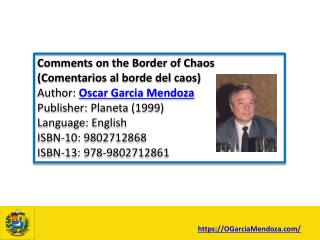 Comments on the Border of Chaos by Oscar Garcia Mendoza