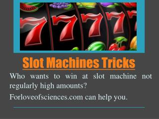 Slot Machines Tricks
