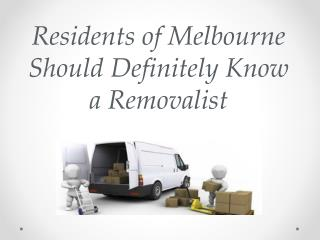 Residents of Melbourne Should Definitely Know a Removalist