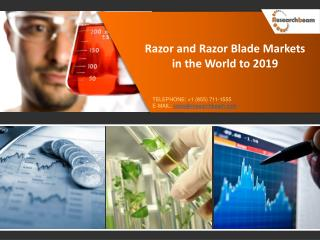 Razor and Razor Blade Markets in the World to 2019