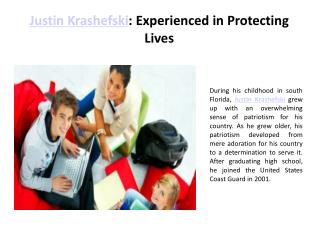 Justin Krashefski Experienced in Protecting Lives