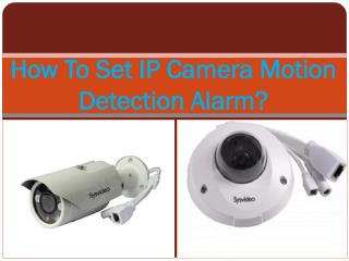 How To Set IP Camera Motion Detection Alarm?