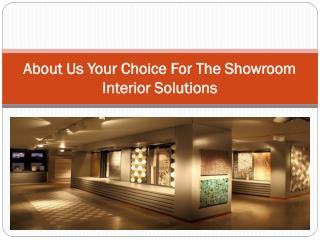 About Us Your Choice For The Showroom Interior Solutions