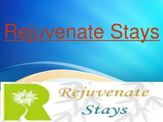Rejuvenate Stays