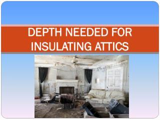 DEPTH NEEDED FOR INSULATING ATTICS