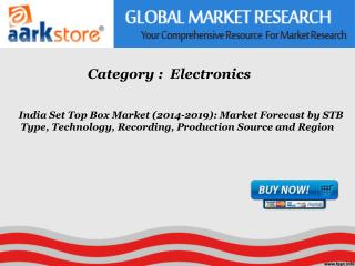 Aarkstore - India Set Top Box Market (2014-2019): Market For