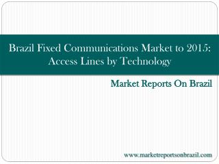 Brazil Fixed Communications Market to 2015: Access Lines by
