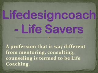 Lifedesigncoach- Life Savers