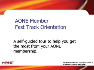 AONE Member  Fast Track Orientation
