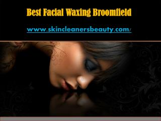 Best Facial Waxing Broomfield