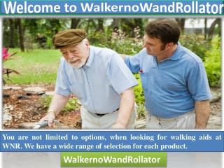 Welcome To WalkernoWandRollator