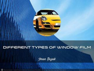 Diffrerent Types of Window Film