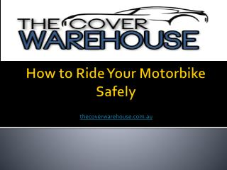 How to Ride Your Motorbike Safely