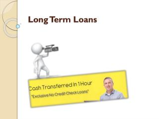 Long Term Loans @http://www.longtermloans365.co.uk/