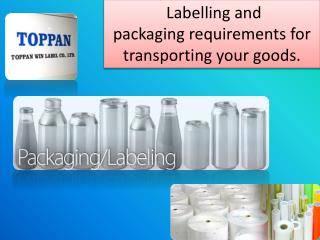 Labelling and packaging requirements for transporting your