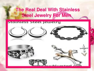 The Real Deal With Stainless Steel Jewelry For Men