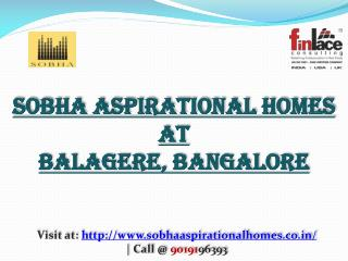 Sobha Aspirational Homes, Call @ 9019196393 Balagere Bangalo