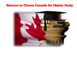 Reasons to Choose Canada for Higher Study