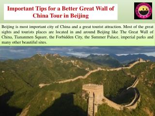Important Tips for a Better Great Wall of China Tour in Beij