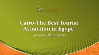 Cairo the best tourist attraction in egypt!