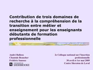 Contribution de trois domaines de recherche   la compr hension de la transition entre m tier et enseignement pour les en
