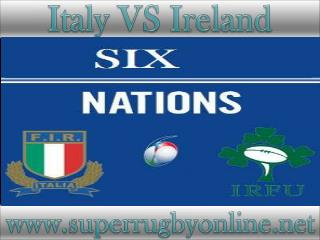 Ireland vs Italy live rugby 2015