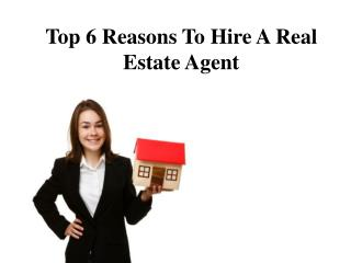 Top 6 Reasons To Hire A Real Estate