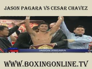 watch boxing Jason Pagara vs Cesar Chavez stream