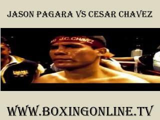 watch Jason Pagara vs Cesar Chavez live international boxing