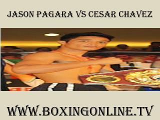 Jason Pagara vs Cesar Chavez Junior Welterweight boxing onli