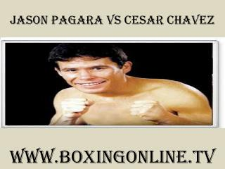 Pagara vs Cesar Chavez Junior Welterweight boxing streaming