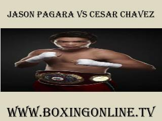 watch here @!!! Jason Pagara vs Cesar Chavez live coverage