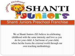Preschool Franchise with Us | Shanti Juniors
