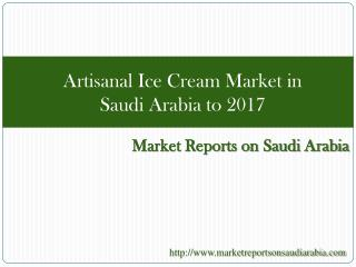 Artisanal Ice Cream Market in Saudi Arabia to 2017