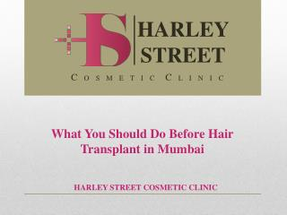 What You Should Do Before Hair Transplant in Mumbai