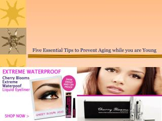 Five Essential Tips to Prevent Aging While You Are Young
