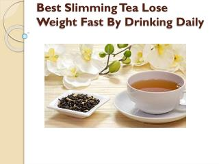 Best Slimming Tea Lose Weight Fast By Drinking Daily