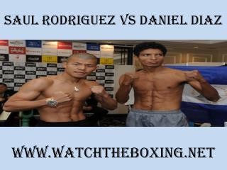 Saul Rodriguez Vs Daniel Diaz live boxing
