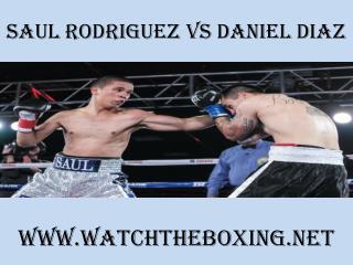 how to watch Saul Rodriguez vs Daniel Diaz online