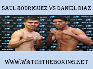 watch Saul Rodriguez vs Daniel Diaz tv coverage