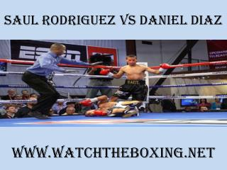 watch Saul Rodriguez vs Daniel Diaz live boxing match