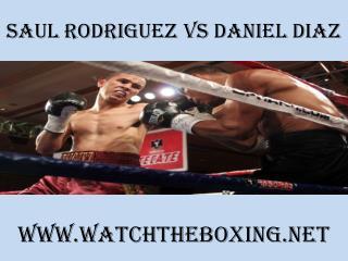 watch boxing live Saul Rodriguez vs Daniel Diaz online