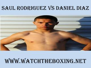 watch boxing Saul Rodriguez vs Daniel Diaz