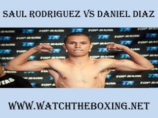 watch boxing Saul Rodriguez vs Daniel Diaz stream