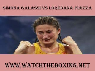 how to watch Simona Galassi vs Loredana Piazza online
