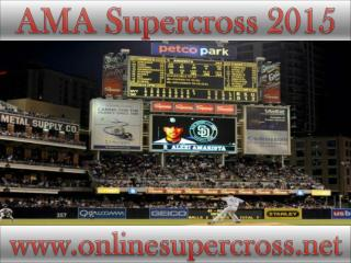 watch AMA Supercross San Diego 2015 live online