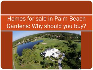 Homes for sale in Palm Beach Gardens: Why should you buy?