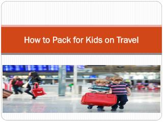 How to Pack for Kids on Travel