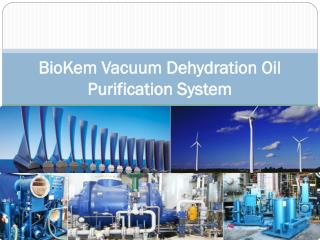 BioKem Vacuum Dehydration Oil Purification System